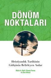Dönüm Noktaları: Hristiyanlık Tarihinin Gidişini Belirleyen Anlar