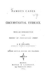 Famous Cases of Circumstantial Evidence: With an Introduction on the Theory of Presumptive Proof