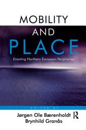 Mobility and Place: Enacting Northern European Peripheries