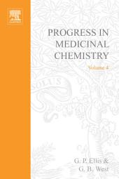 Progress in Medicinal Chemistry: Volume 4