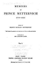 Memoirs of Prince Metternich: 1773-[1829], Volume 1