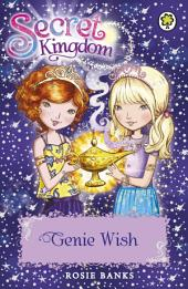 Secret Kingdom: Genie Wish: Book 33