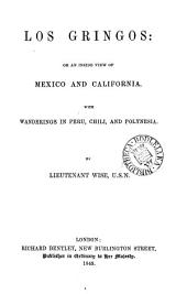 Los gringos: or An inside view of Mexico and California, with wanderings in Peru, Chili, and Polynesia