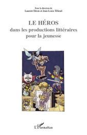Le Héros dans les productions littéraires pour la jeunesse