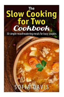 The Slow Cooking for Two Cookbook Book