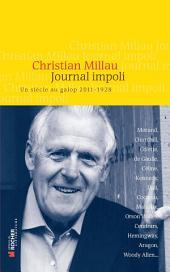 Journal impoli: Un siècle au galop, 2011-1928