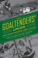 Goaltenders' Union, The