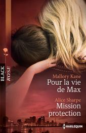 Pour la vie de Max - Mission protection