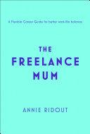 The Freelance Mum: A flexible career guide for better work-life balance