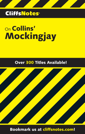 CliffsNotes on Collins    Mockingjay