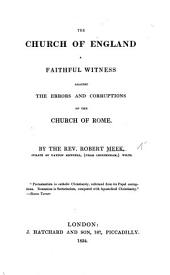 The Church of England a Faithful Witness Against the Errors and Corruptions of the Church of Rome