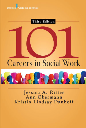 101 Careers in Social Work  Third Edition PDF
