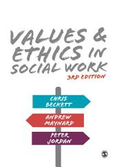 Values and Ethics in Social Work: Edition 3