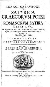 Isaaci Casauboni de satyrica Græcorum poesi & Romanorum satira libri duo. [Followed by] Cyclops Euripidæ, Lat. donata a Q. Septimo Florente Christiano. T. Crenii suasque notas adiecit I.I. Rambach. Accedit E. Spanhemii de eodem argumento dissertatio