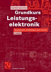 Grundkurs Leistungselektronik: Bauelemente, Schaltungen und Systeme, Ausgabe 2