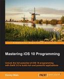 Mastering IOS 10 Programming PDF