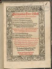 Germania Enee Siluij: In qua Candide Lector continentur : Grauamina germanic[a]e Nationis ; Confutatio eorundem cum replicis ; De concilio Constantien[si] & Basilien[si] ; Describuntur hic Vrbes, Ciuitates, Ecclesi[a]e, Episcopatus, Abbaci[a]e, Principatus, & nobilissime famili[a]e Germanorum ...