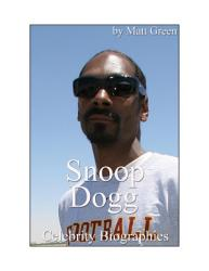 Celebrity Biographies   The Amazing Life Of Snoop Dogg   Famous Stars PDF
