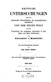 Kritische Untersuchungen über die historische Entwickelung der geographischen Kenntnisse von der Neuen Welt und die Fortschritte der nautischen Astronomie in dem 15ten und 16ten Jahrhundert: Band 1
