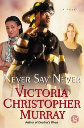Never Say Never: A Novel