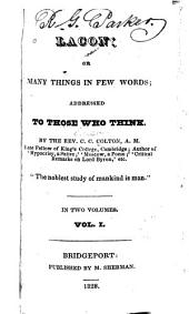 Lacon: Or Many Things in Few Words Addressed to Those who Think, Volume 1