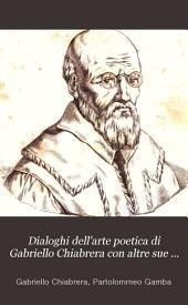 Dialoghi dell'arte poetica di Gabriello Chiabrera con altre sue prose e lettere