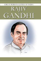 Rajiv Gandhi: Great Personalities Of India
