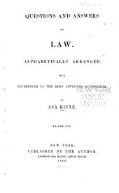 Questions and answers on law: Alphabetically arranged, with references to the most approved authorities, Volume 1
