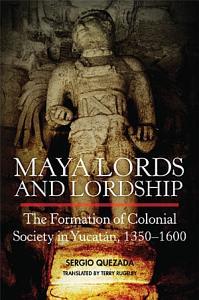Maya Lords and Lordship PDF