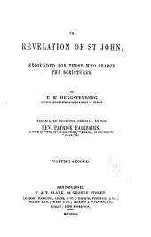 The Revelation of St John: Expounded for Those who Search the Scriptures, Volume 2
