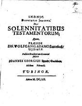 Disp. iur. de solennitatibus testamentorum