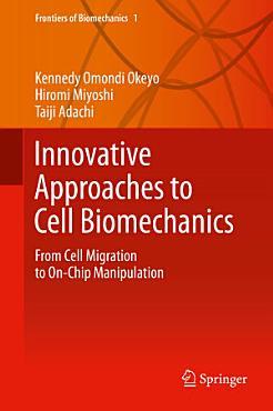 Innovative Approaches to Cell Biomechanics PDF