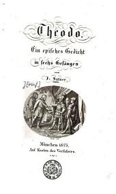 Theodo: ein episches Gedicht in 6 Gesängen