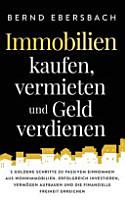 Immobilien kaufen  vermieten und Geld verdienen PDF