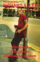 The Complete Richard Allen  Skinhead   Suedehead   Skinhead escapes PDF