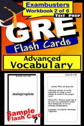 GRE Test Prep Advanced Vocabulary 2 Review--Exambusters Flash Cards--Workbook 2 of 6: GRE Exam Study Guide