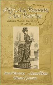 Not Just Bonnets and Bustles: Victorian Women Travellers in Africa