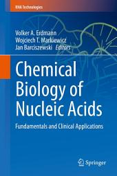 Chemical Biology of Nucleic Acids: Fundamentals and Clinical Applications