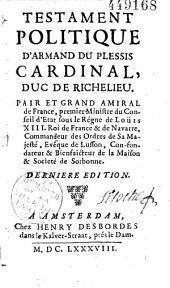Testament politique d'Armand du Plessis, Cardinal, duc de Richelieu...