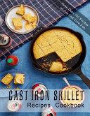 Cast Iron Skillet Recipes Cookbook Book PDF