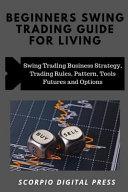Beginner s Swing Trading Guide For Living