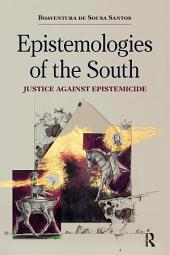 Epistemologies of the South: Justice Against Epistemicide