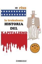 La trukulenta historia del kapitalismo (Colección Rius)