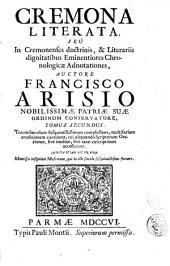 Cremona literata, seu in Cremonenses doctrinis, & literariis dignitatibus eminentiores chronologicæ adnotationes. Auctore Francisco Arisio ... Tomus primus [-secundus] ..: Tomus secundus. Totum sæculum sesquimillesimum complectens, multifariam eruditionem continens ... Adiecta etiam est in fine mantissa insignium musicorum, qui in illo sæculo sesquimillesimo floruere, Volume 2