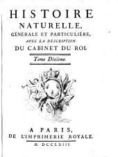 Histoire naturelle, générale et particulière, avec la description du Cabinet de roi