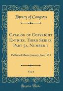 Catalog of Copyright Entries  Third Series  Part 5a  Number 1  Vol  8 PDF