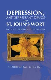 Depression, Antidepressant Drugs and St. John's Wort: Myths, Lies and Manipulations