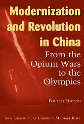 Modernization and Revolution in China: From the Opium Wars to the Olympics, Edition 4