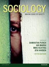 Sociology: Making Sense of Society, Edition 5