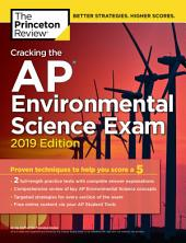 Cracking the AP Environmental Science Exam, 2019 Edition: Practice Tests & Proven Techniques to Help You Score a 5